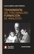 Transmisión Del Psicoanálisis - Luis Campalans Pereda